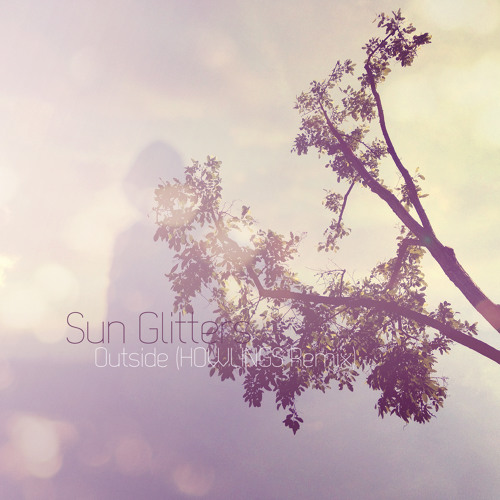 Sun Glitters - Outside (Howlings Remix)