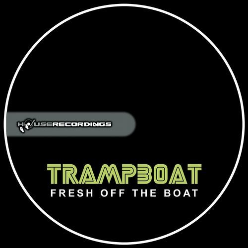 Trampboat - Fresh Off The Boat (Original Mix) **OUT NOW**