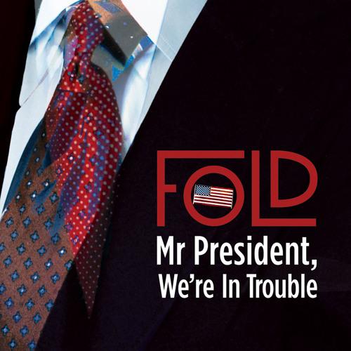 Fold - Mr President, We're In Trouble (Instrumental)