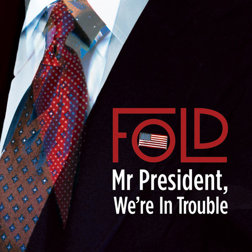 Fold - Mr President, We're in Trouble (ft. Jimmy Carter)