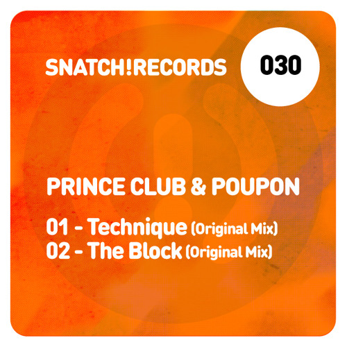 SNATCH030 - 01. Prince Club & Poupon - Technique (Original Mix) // OUT NOW