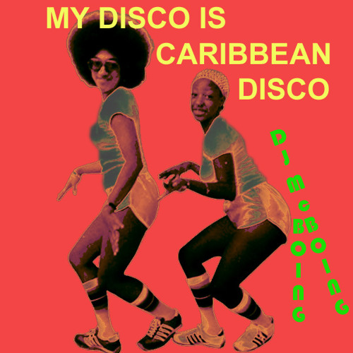My Disco is Caribbean Disco Mix