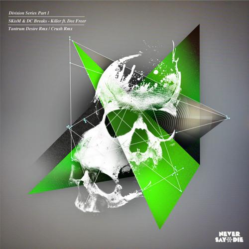 SKisM & DC Breaks - Killer ft Dee Freer (CRUSH Rmx)