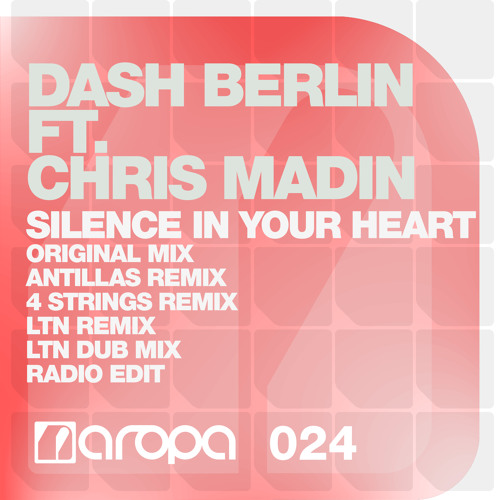 Dash Berlin ft. Chris Madin - Silence In Your Heart (Club Mix)