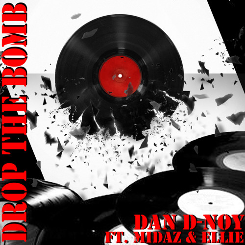 DROP THE BOMB - DAN D-NOY FT. MIDAZ & ELLIE