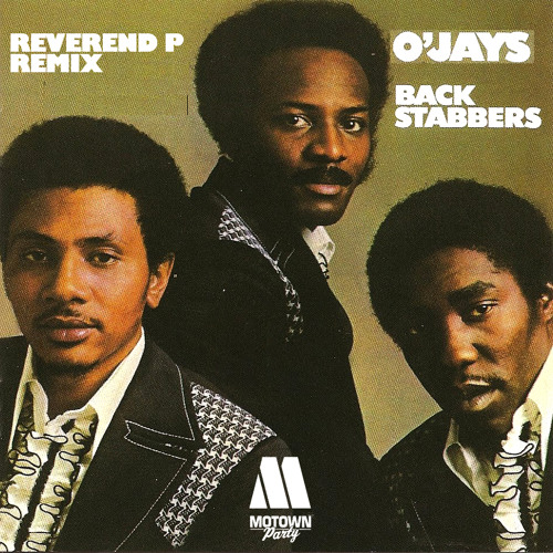 O'JAYS - Back Stabbers - Reverend P Regrooved