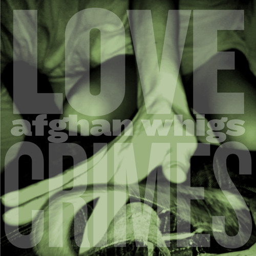 "Afghan Whigs, ""Lovecrimes (Frank Ocean Cover)"""
