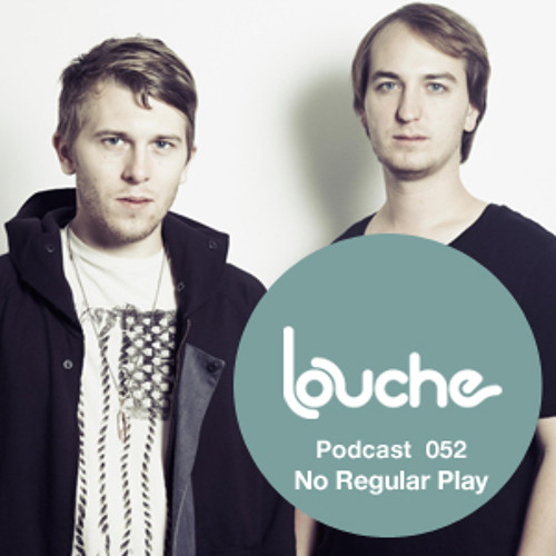 Louche 052 - No Regular Play - (8/5/11)