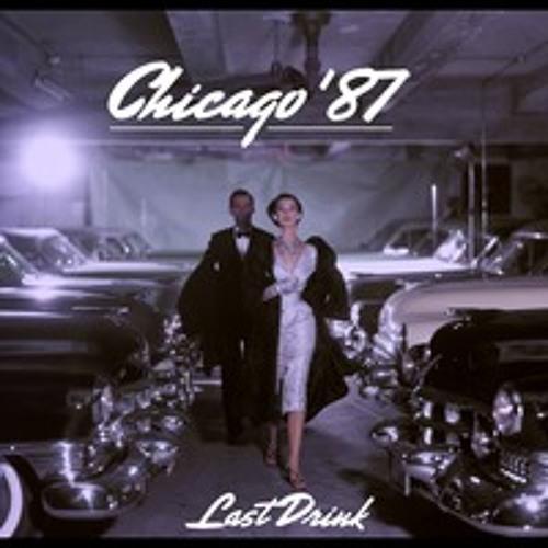 Chicago '87 - Last Drink (Skyler Remix)