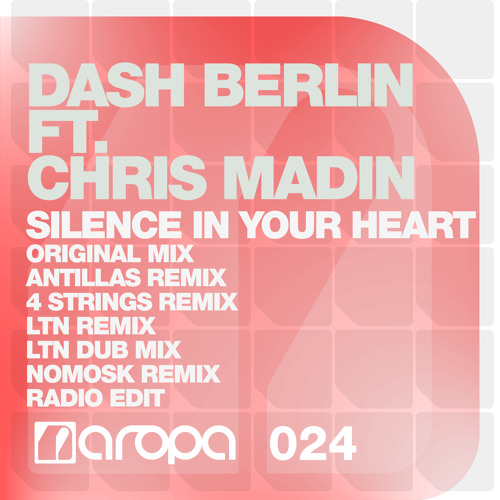 Dash Berlin ft. Chris Madin - Silence In Your Heart (Radio Edit)