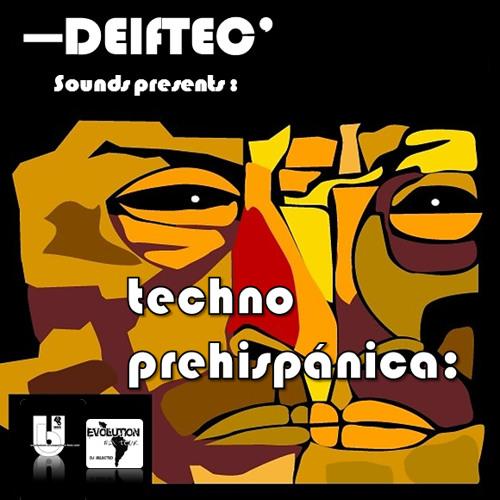 Sneid Delftek - On Techno Prehispanica
