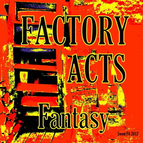 Factory Acts - Fantasy