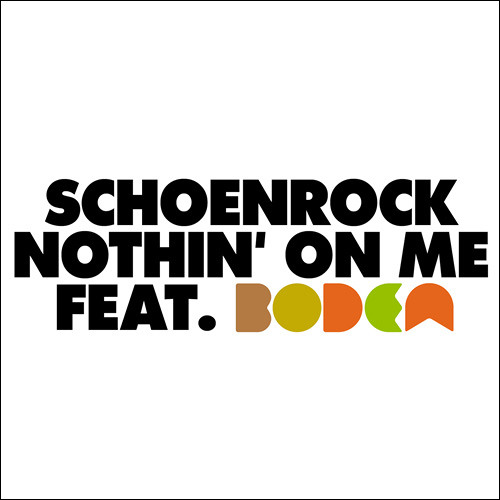 Schoenrock - Nothin' On Me feat. Bodea (K'Bonus Remix)