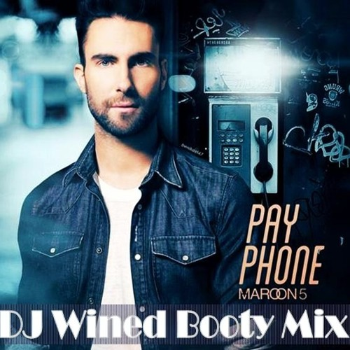 Maroon 5 - Crazy Payphone (DJ Wined Booty Mix) ¡¡¡ FREE DOWNLOAD !!!