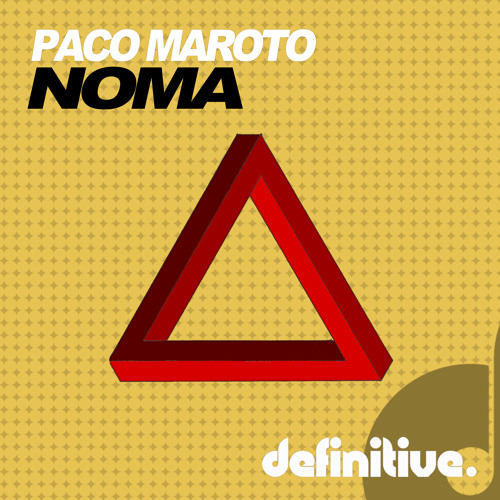 Paco Maroto - Noma (Original mix) Definitive Recordings