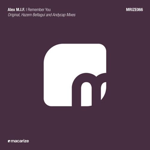 Alex M.I.F - I Remember You (Andycap Remix) [Macarize]