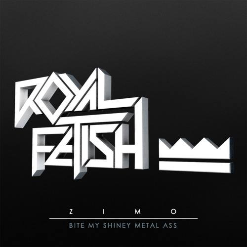 ZIMO - BITE MY SHINEY METAL ASS (ORIGINAL MIX) Out now on BEATPORT!!!