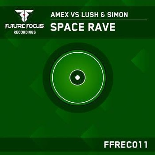 Amex vs Lush & Simon - Space Rave
