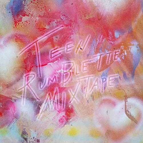 TEEN - Rumblette Mixtape