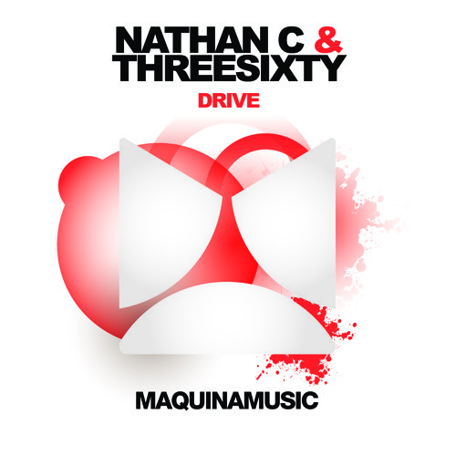 """Nathan C & ThreeSixty - """"Drive"""" [Maquina Music] **OUT NOW**"""
