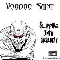 [Slipping Into Insanity] Intro -Voodoo Saint