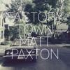 Matt Paxton - Factory Town (Single)