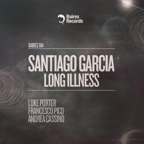 Santiago Garcia - Long Illness (Andrea Cassino Mix) [Baires]