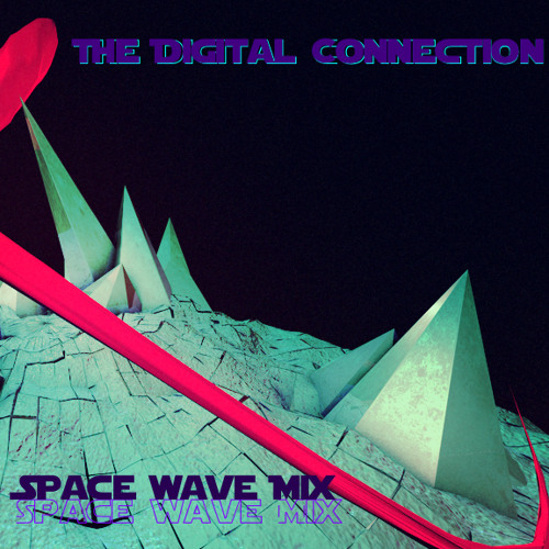 The Digital Connection - Space Wave Mixtape LIVE (Glitch.FM aired 07/15/12)