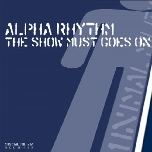 The Show Must Go On - The Alpha Rhythm (Adrien M  Remix)