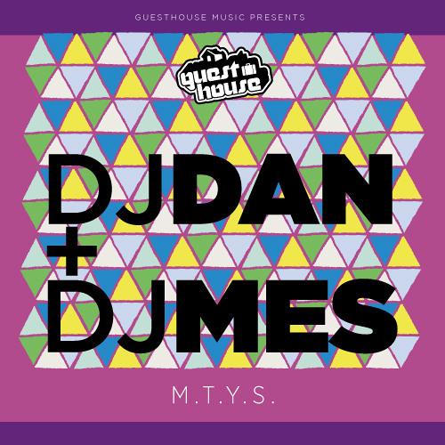 DJ Dan + DJ Mes - MTYS