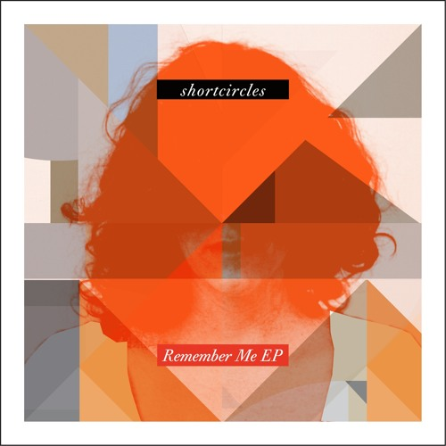Shortcircles - Remember Me EP