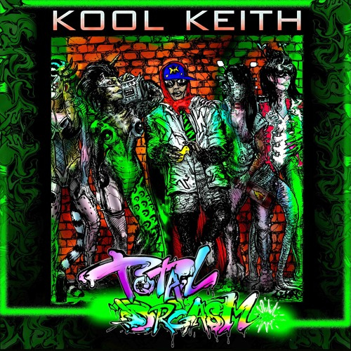 Kool Keith - Total Orgasm (Mixtape)