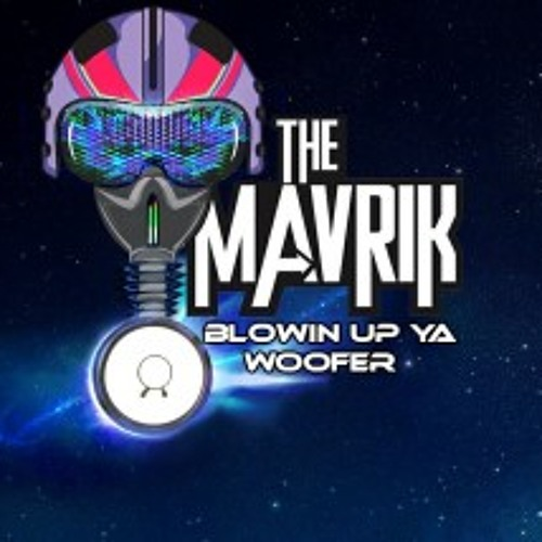 Blowing Up Ya Woofer (Original Mix) The Mavrik- FREE DOWNLOAD!!