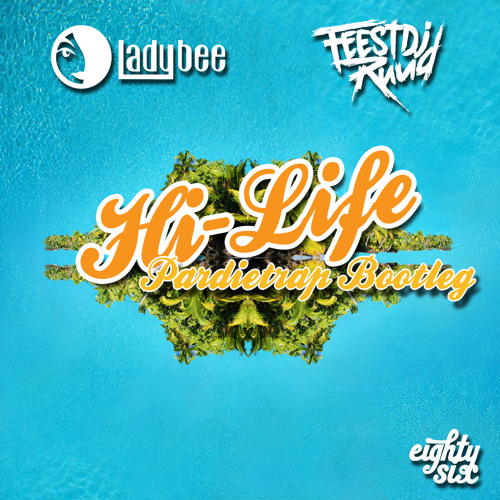 Lady Bee & FeestDJRuud - Hi Life (Pardietrap Bootleg)