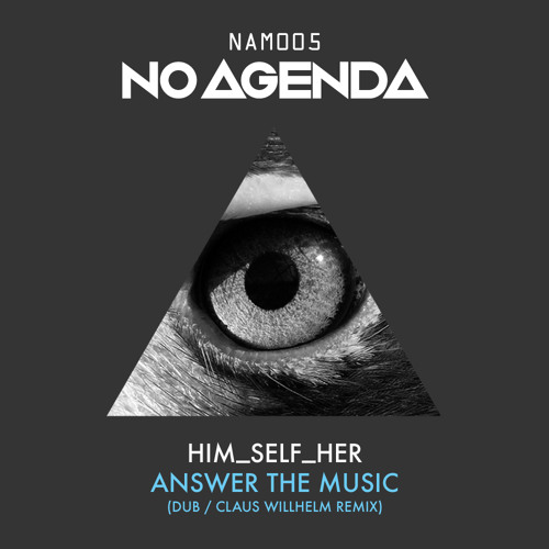NAM005 Him_self_Her - Answer The Music (Claus Willhelm Remix)