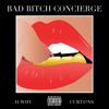 D-WHY feat. CurT@!n$ - Bad Bitch Concierge (Prod. me & the homie)