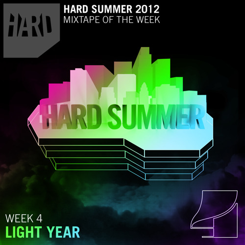 HARD Summer Mixtape Week 4: Light Year