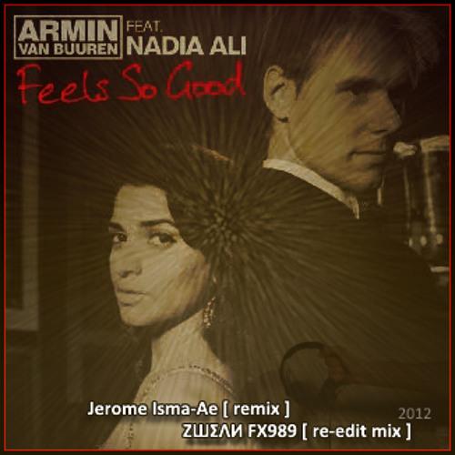 Armin Van Buuren feat. Nadia Ali - Feels So Good ♫  [re-edit mix] ²º¹² ◂▸ ☁ ⓩⓦⓔⓐⓝ ⓕⓧ➈➇➈
