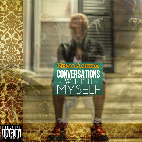 Nemo Achida - Conversations With Myself [Presented by 2dopeboyz.com X Dope Couture]