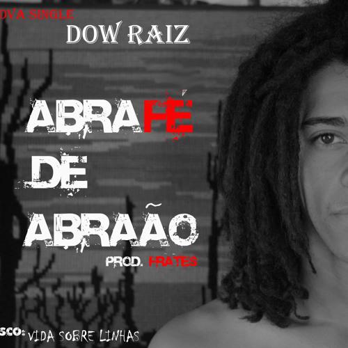 Dow Raiz - Abrafé de Abraão (Prod. Frates)