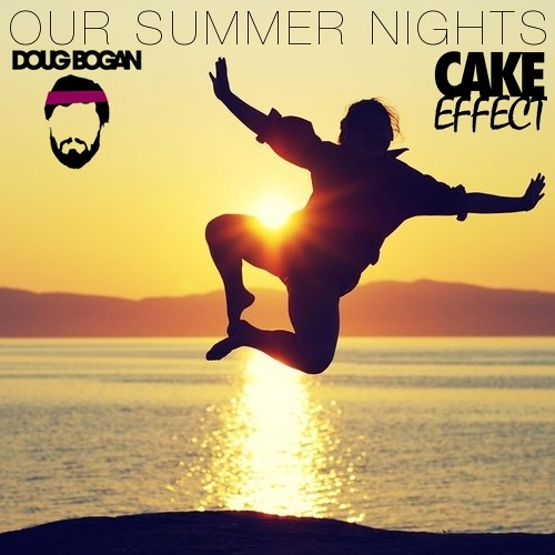 Our Summer Nights feat. Cake Effect