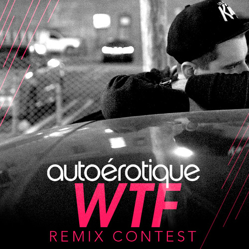 Autoerotique - WTF [ Le Apples Whaaaaaaa Remix ]