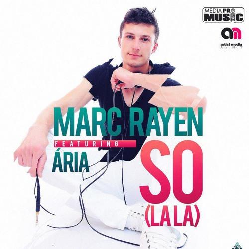Marc Rayen Ft. Aria - So La la (David Myrla & Johan Dresser Remix)