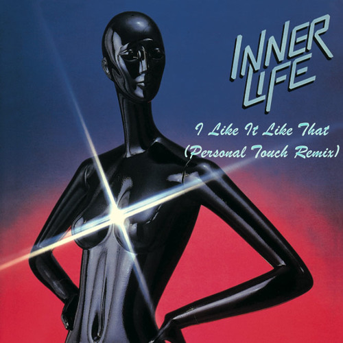 Inner Life - I Like It Like That (Personal Touch Remix) ((FREE DOWNLOAD))