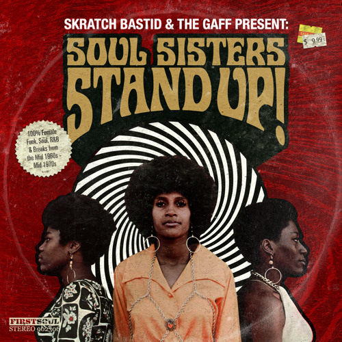 Skratch Bastid & The Gaff - SOUL SISTERS, STAND UP! (Part 1 - Stand Up!)