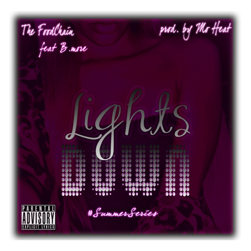 The FoodChain- Lights Down FT. B.more