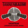 Kadafreak (Tannenbaum!'s National Anthem)