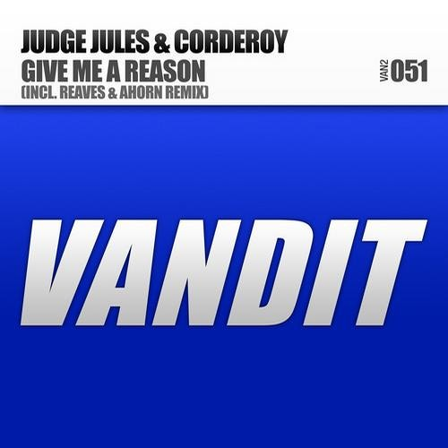 Judge Jules & Corderoy - Give Me A Reason (Original Mix)