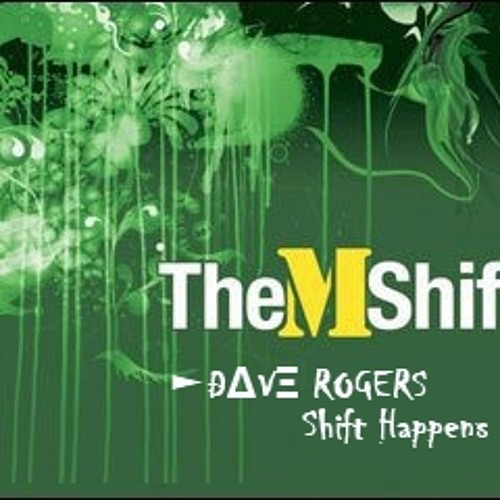 DAVE ROGERS - Shift Happens Mix   The M Shift   NSBRadio.co.uk