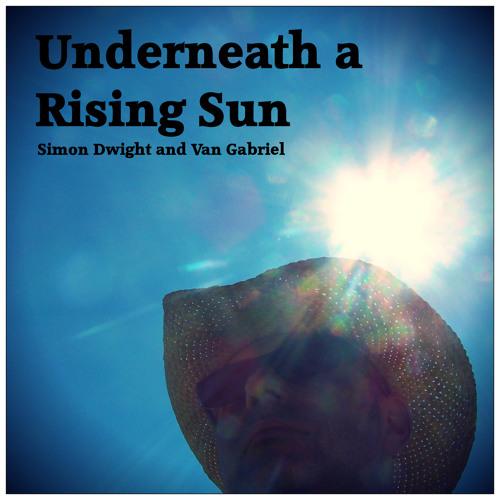 Underneath a Rising Sun (Single Release)